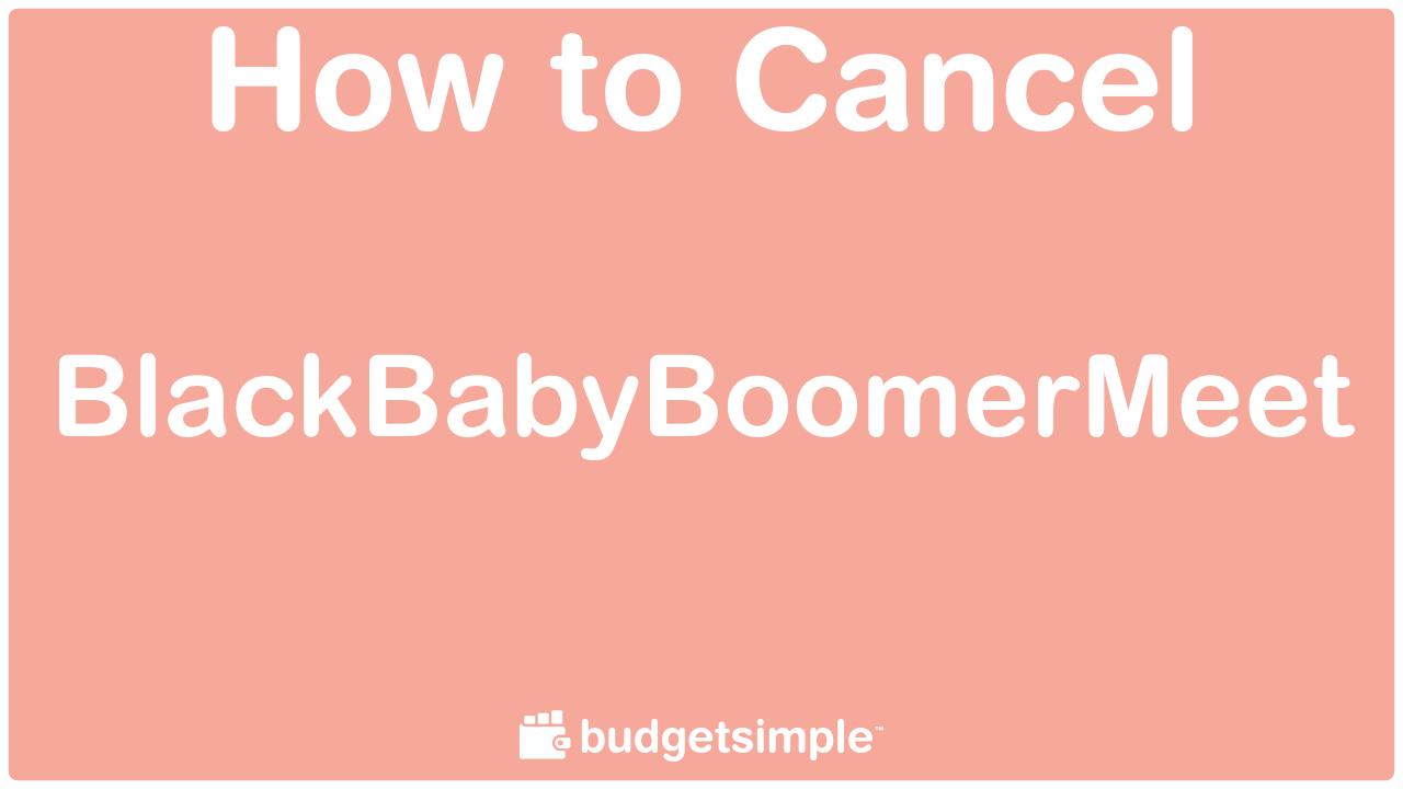 Budgetsimple.com - How to Cancel BlackBabyBoomerMeet